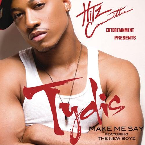Make Me Say by Tydis