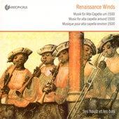 Chamber Music (Renaissance) - Busnoys, A. / Agricola, A. / Josquin Des Prez / Compere, L. (Music for Alta Capella Around 1500) (Les Haulz Et Les Bas) by Various Artists