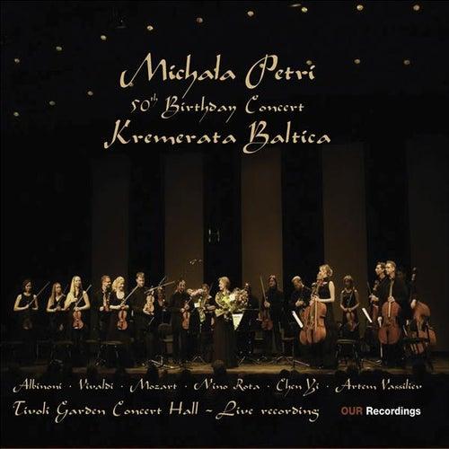 Petri, Michala: 50th Birthday Concert With Kremerata Baltica - Albinoni, T. / Chen, Yi / Mozart, W.A. / Rota, N. / Vassiliev, A. / Vivaldi, A. by Various Artists