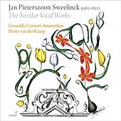 Sweelinck, J.P.: Vocal Music (The Secular Vocal Works - Chansons, Italian Rimes and Madrigals, French Rimes) by Various Artists