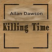 Killing Time by Allan Dawson