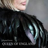Queen of England by Hanna Fearns