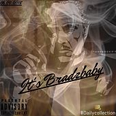 It's Bradzbaby by Bradzbaby