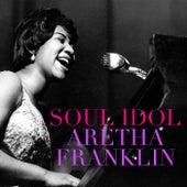 Soul Idol Aretha Franklin de Aretha Franklin