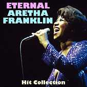 Eternal Aretha Franklin Hit Collection by Aretha Franklin