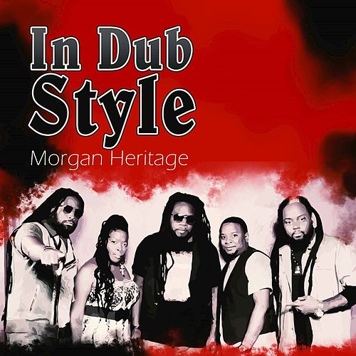 In Dub Style by Morgan Heritage