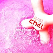 Just Chill - Selection 2 de Various Artists