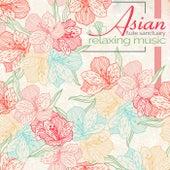 Asian Flute Sanctuary – Relaxing Music, Spa Massage, Deep Relaxation, Zen Garden, Health and Wellness, Peaceful Life by Asian Flute Music Oasis