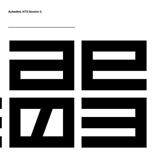 NTS Session 3 by Autechre