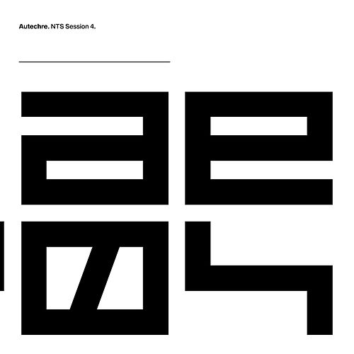 NTS Session 4 by Autechre