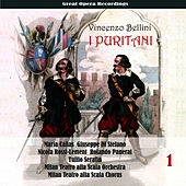 Vincenzo Bellini: I Puritani (Callas, di Stefano, Rossi-Lemeni, Panerai , Serafin ) [1953], Volume 1 de Maria Callas