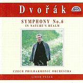 Dvorak:  Symphony No. 6, In Nature´s Realm by Czech Philharmonic Orchestra