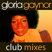 I Will Survive (Rerecorded Club Mixes) by Gloria Gaynor