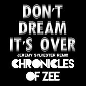 Don't Dream It's Over (Jeremy Sylvester Remix) von Chronicles Of Zee