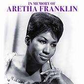 In Memory of Aretha Franklin by Aretha Franklin