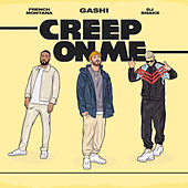 Creep On Me van GASHI x French Montana x DJ Snake