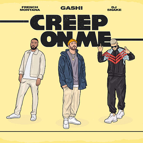 Creep On Me de GASHI x French Montana x DJ Snake