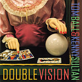 Double Vision by Tom Ball & Kenny Sultan