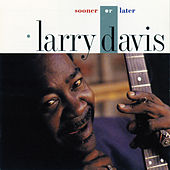 Sooner Or Later di Larry Davis