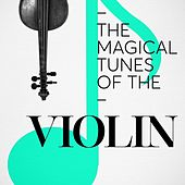 The Magical Tunes of the Violin de Various Artists