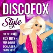 Discofox Style - Die deluxe Fox Hits für deine Schlager Party 2018 von Various Artists