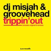 Trippin' Out by DJ Misjah