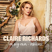 On My Own (Remixes) by Claire Richards