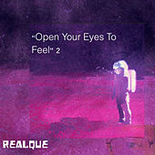 """Open Your Eyes to Feel"" 2 von realque"