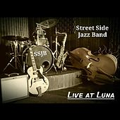 Live at Luna by Street Side Jazz Band