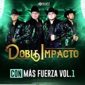 Con Mas Fuerza Vol. 1 by Doble Impacto