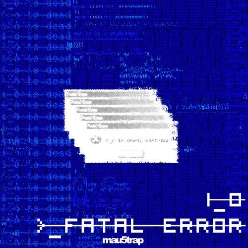 Fatal Error by I_O