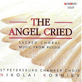 The Angel Cried von St.Petersburg Chamber Choir
