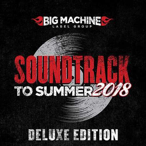 Soundtrack To Summer 2018 (Deluxe Edition) von Various Artists