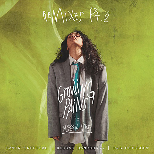 Growing Pains (Remixes Pt. 2) by Alessia Cara