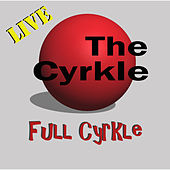 Full Cyrkle (Live) by The Cyrkle