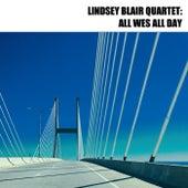 All Wes All Day de The Lindsey Blair Quartet