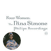Four Women: The Nina Simone Philips Recordings by Nina Simone