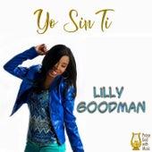 Yo Sin Ti de Lilly Goodman