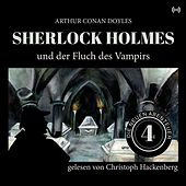 Sherlock Holmes und der Fluch des Vampirs (Die neuen Abenteuer) von Arthur Conan Doyle Sherlock Holmes