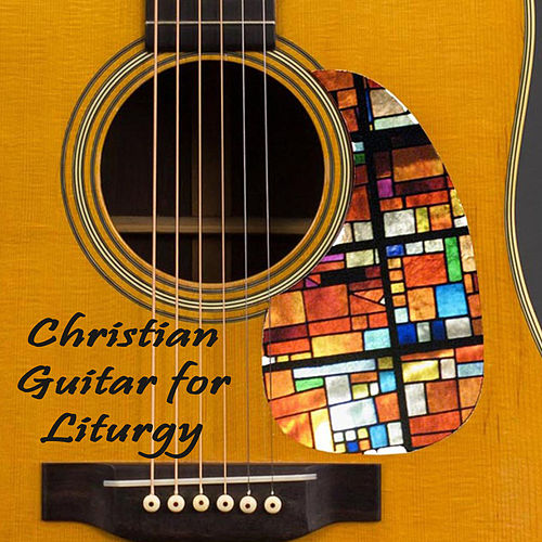 Christian Guitar for Liturgy by The O'Neill Brothers Group