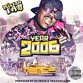 Year 2006 by Mistah F.A.B.