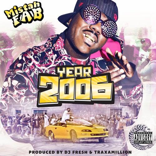 Year 2006 von Mistah F.A.B.