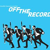 Off the Record von Boulder Bassoon Quartet