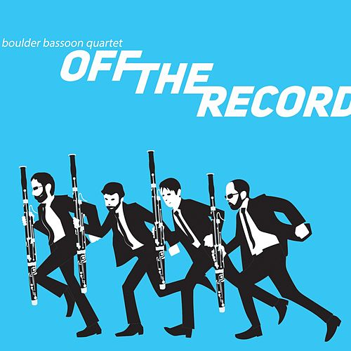 Off the Record by Boulder Bassoon Quartet