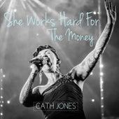 She Works Hard for the Money de Cath Jones