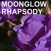 Moonglow Rhapsody by Various Artists