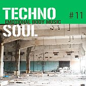 Techno Soul #11 - Emotional Body Music by Various Artists