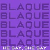 He Say, She Say de Blaque