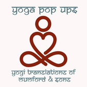 Yogi Translations of Mumford & Sons by Yoga Pop Ups