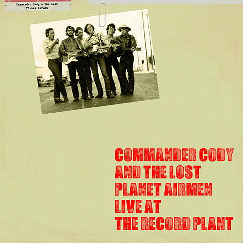 Live at the Record Plant by Commander Cody